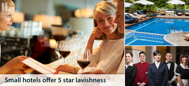 Small hotels offer 5 star lavishness