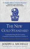 The New Gold Standard: 5 Leadership Principles for Creating a Legendary Customer Experience Courtesy of the Ritz Carlton Hotel Company