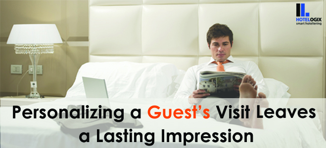 How Personalization By Hotels Improves The Guest Experience