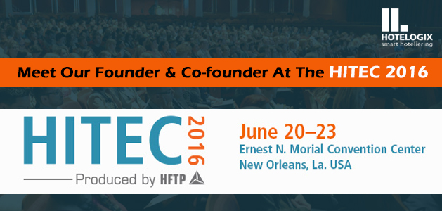 Hoteliers, don't miss this opportunity to meet our founders and gain insights at the HITEC 2016