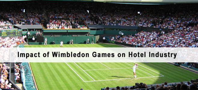 Impact of Wimbledon Games on Hotel Industry