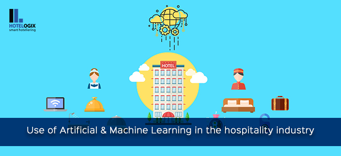 Use of Artificial Intelligence & Machine Learning in the Hospitality Industry