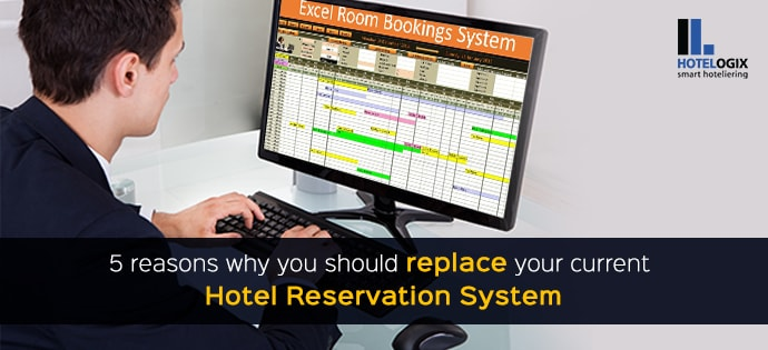 5 Reasons Why You Should Replace Your Current Hotel Reservation System