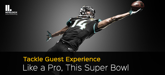 Tackle Hotel Guest Experience Like a Pro, This Super Bowl