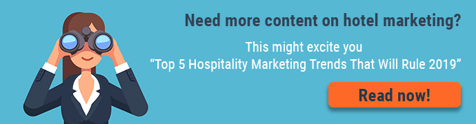 Top 5 Hospitality Marketing Trends That Will Rule 2019