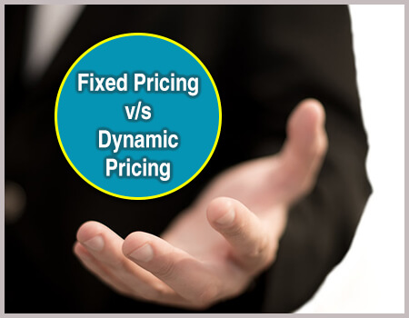Fixed Pricing v/s Dynamic Pricing